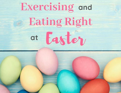 8 Tips to Exercise and Eat Right During Easter